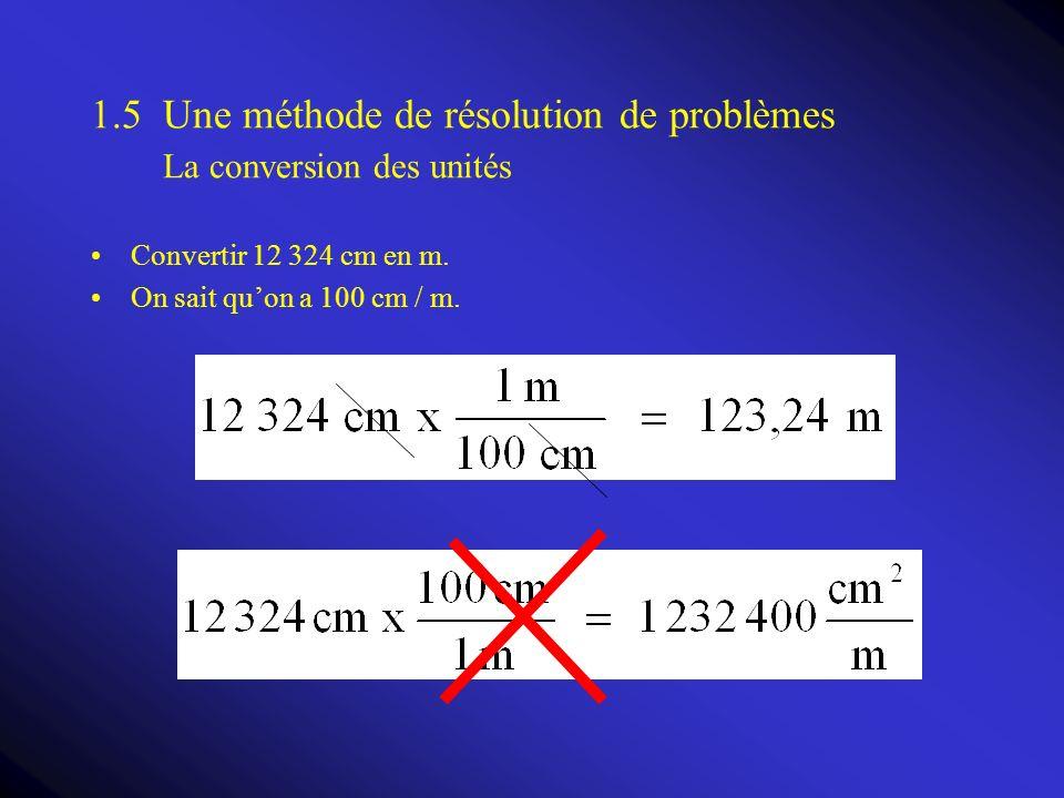 1.5 Une méthode de résolution de problèmes La conversion des unités