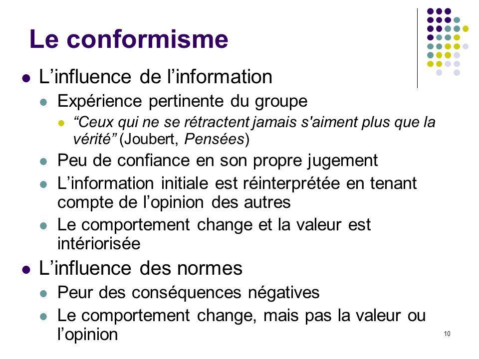 Le conformisme L'influence de l'information L'influence des normes