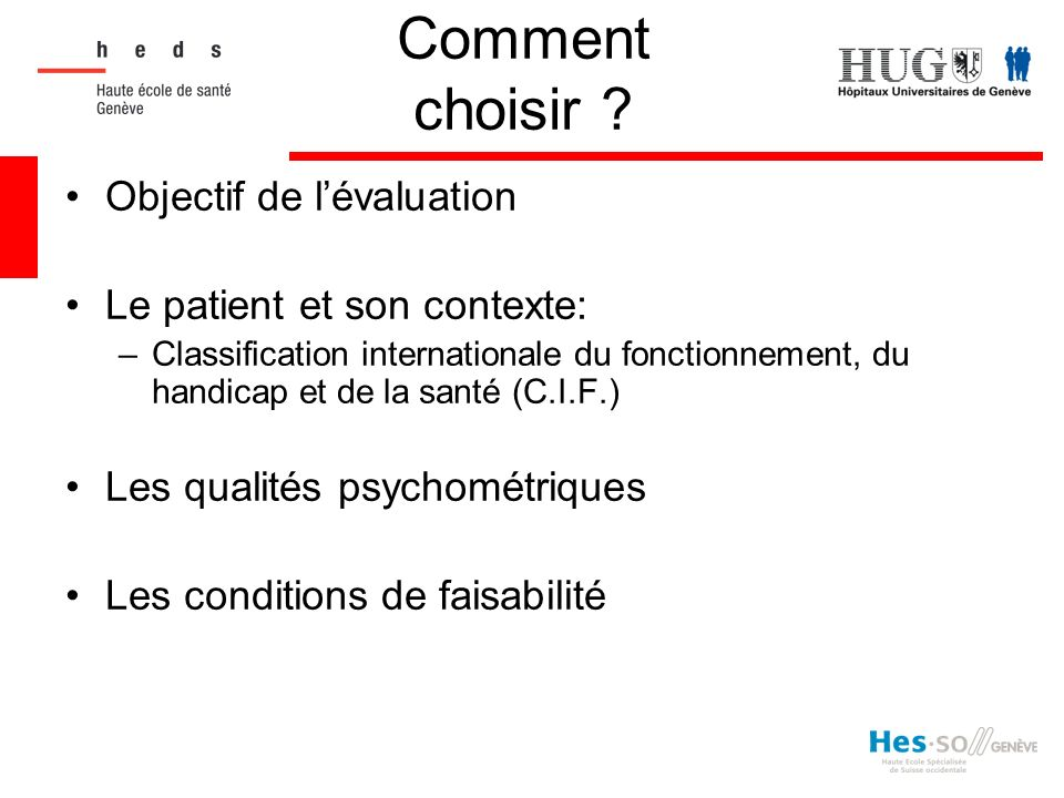 Comment choisir Objectif de l'évaluation Le patient et son contexte: