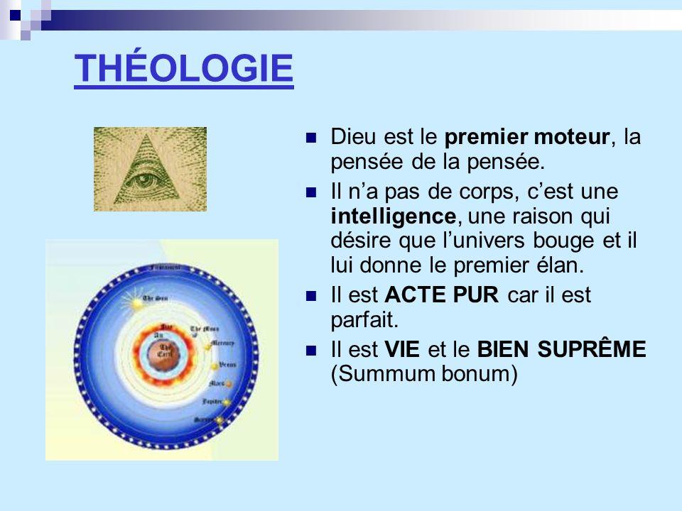 THÉOLOGIE Dieu est le premier moteur, la pensée de la pensée.