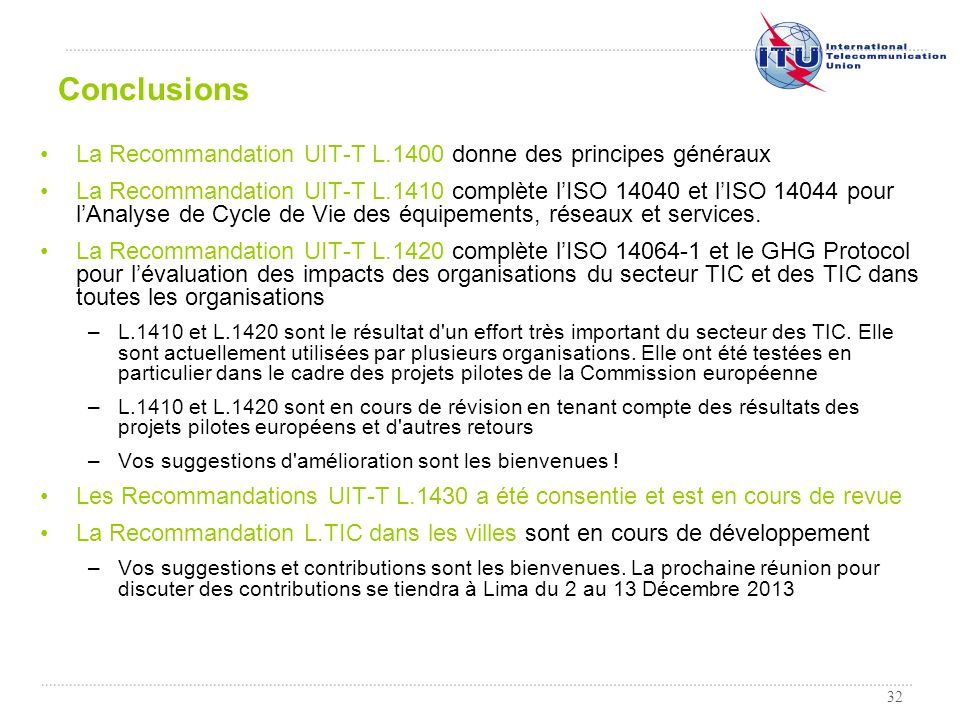 Conclusions La Recommandation UIT-T L.1400 donne des principes généraux.
