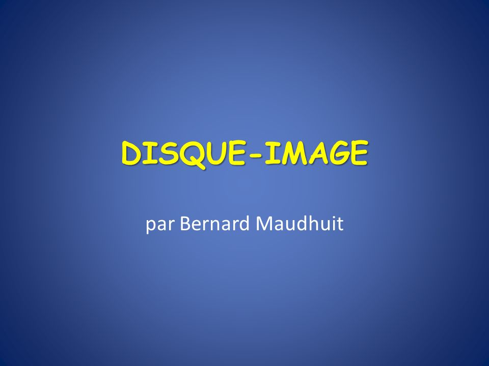 DISQUE-IMAGE par Bernard Maudhuit