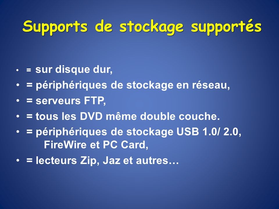 Supports de stockage supportés