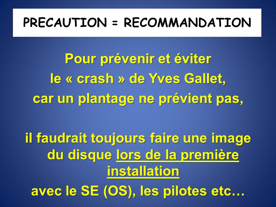 PRECAUTION = RECOMMANDATION