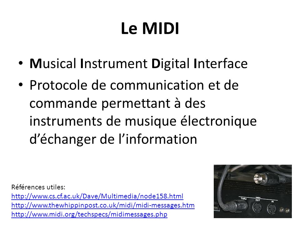 Le MIDI Musical Instrument Digital Interface