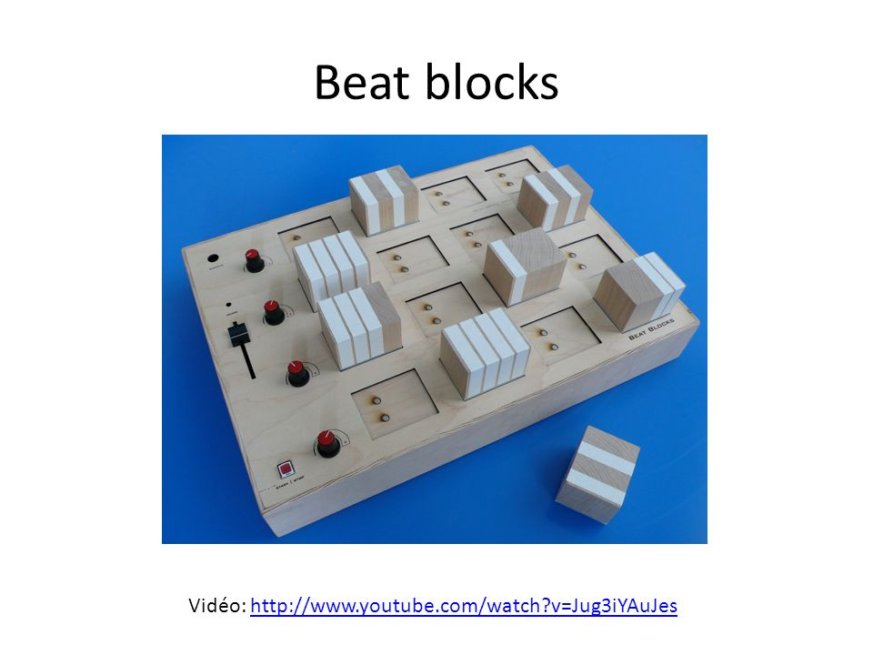 Beat blocks Vidéo: http://www.youtube.com/watch v=Jug3iYAuJes