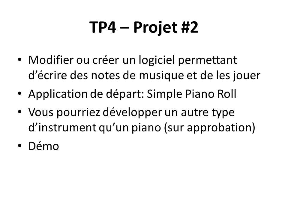 TP4 – Projet #2 Modifier ou créer un logiciel permettant d'écrire des notes de musique et de les jouer.