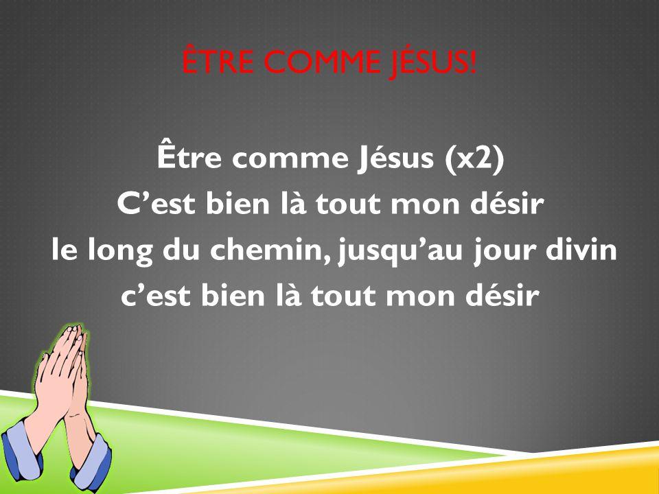 Être comme Jésus.