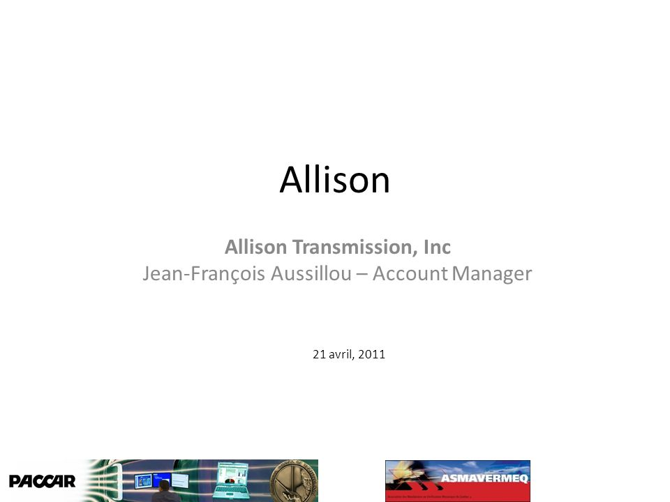Allison Transmission, Inc Jean-François Aussillou – Account Manager