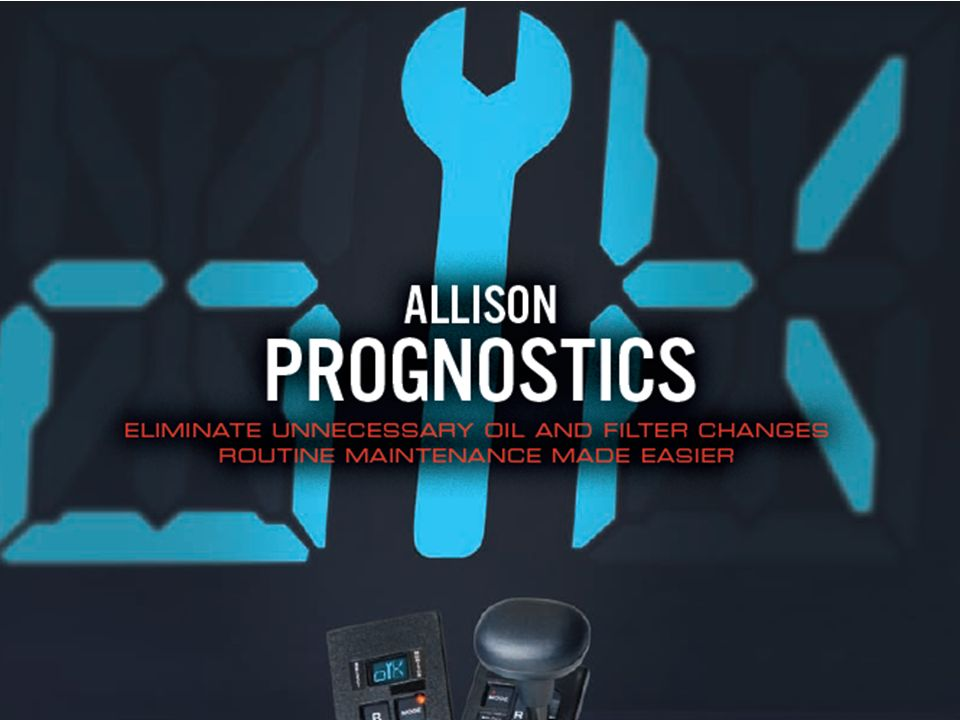 Prognostics is a feature that Allison introduced in mid-CY 2008