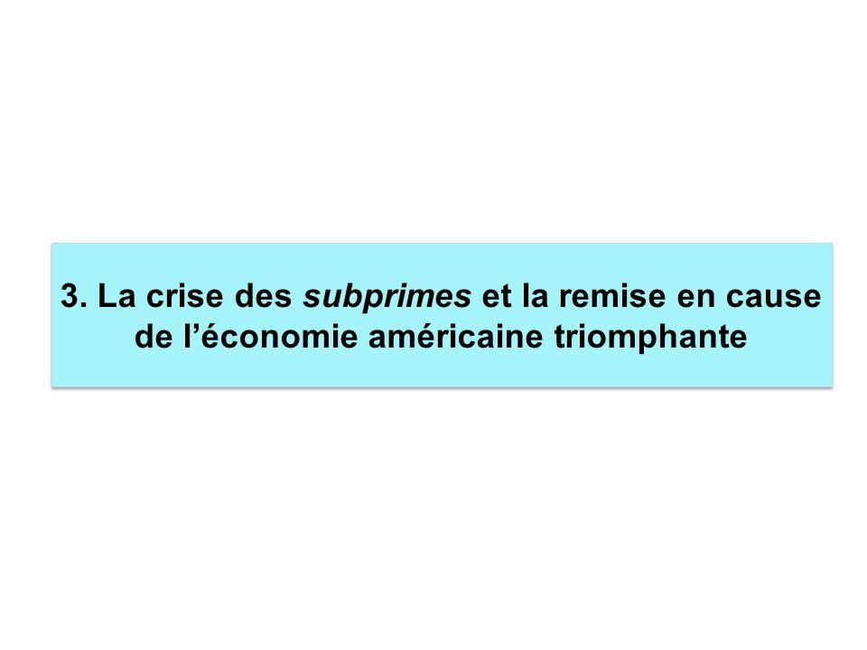 3. La crise des subprimes et la remise en cause de l'économie américaine triomphante