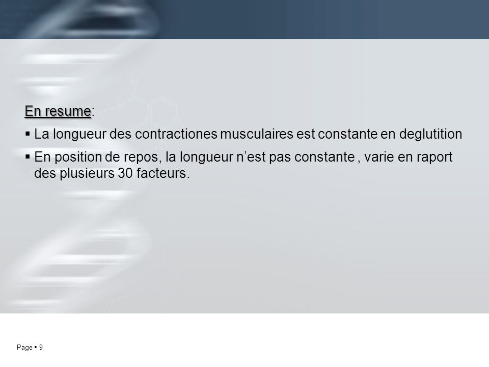 En resume: La longueur des contractiones musculaires est constante en deglutition.