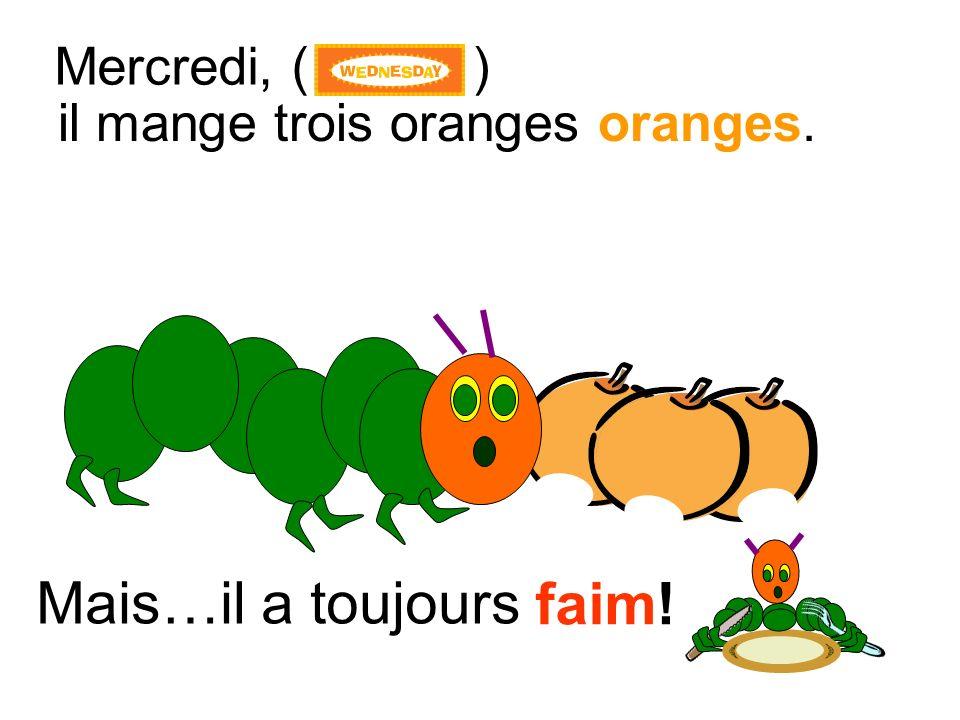 il mange trois oranges oranges.