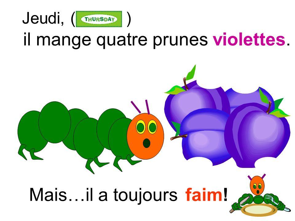 il mange quatre prunes violettes.