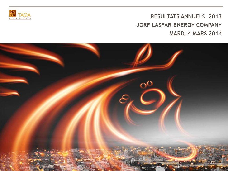 RESULTATS ANNUELS 2013 JORF LASFAR ENERGY COMPANY MARDI 4 MARS 2014