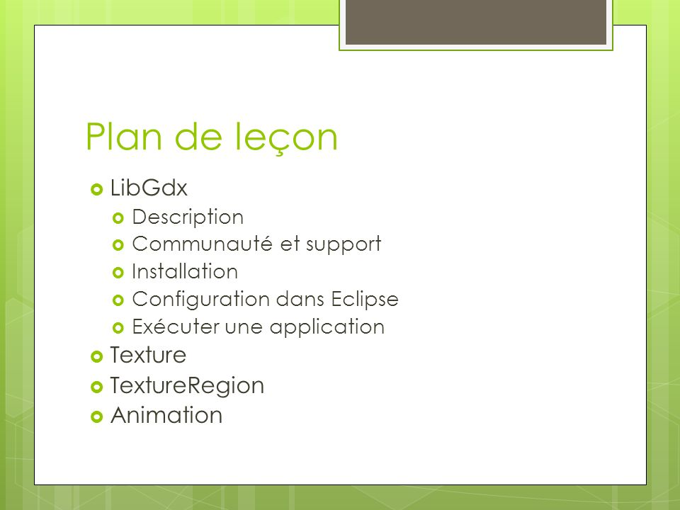 Plan de leçon LibGdx Texture TextureRegion Animation Description