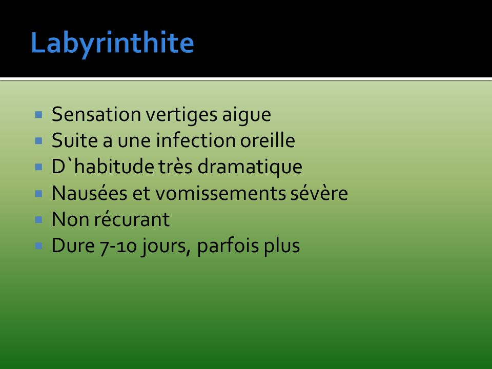 Labyrinthite Sensation vertiges aigue Suite a une infection oreille
