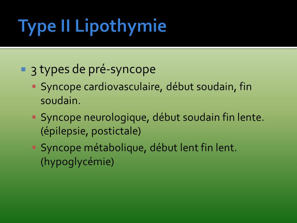 Type II Lipothymie 3 types de pré-syncope