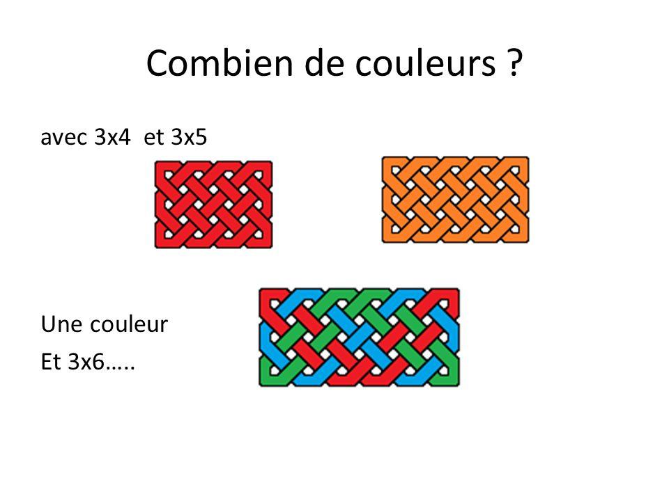 Combien de couleurs avec 3x4 et 3x5 Une couleur Et 3x6…..