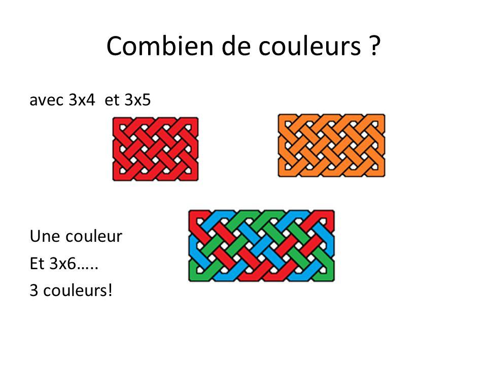 Combien de couleurs avec 3x4 et 3x5 Une couleur Et 3x6….. 3 couleurs!