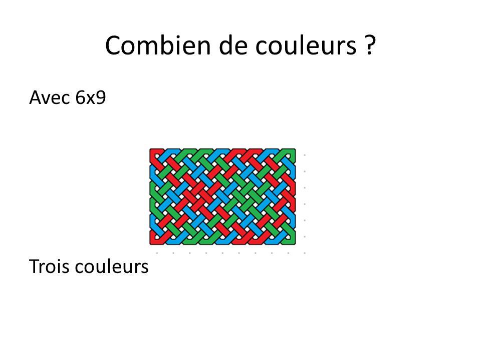 Combien de couleurs Avec 6x9 Trois couleurs