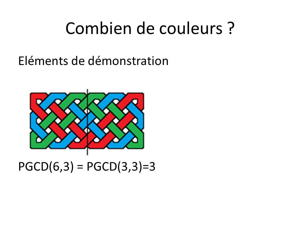 Combien de couleurs Eléments de démonstration PGCD(6,3) = PGCD(3,3)=3