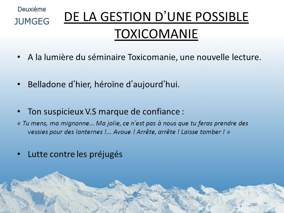 DE LA GESTION D'UNE POSSIBLE TOXICOMANIE