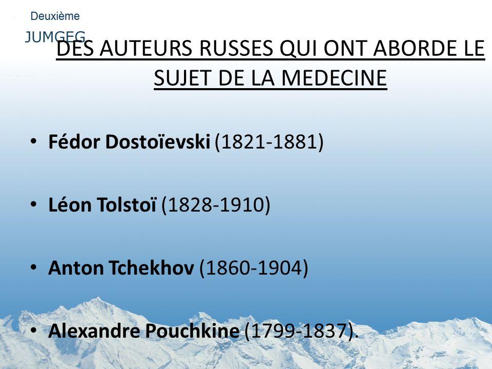 DES AUTEURS RUSSES QUI ONT ABORDE LE SUJET DE LA MEDECINE