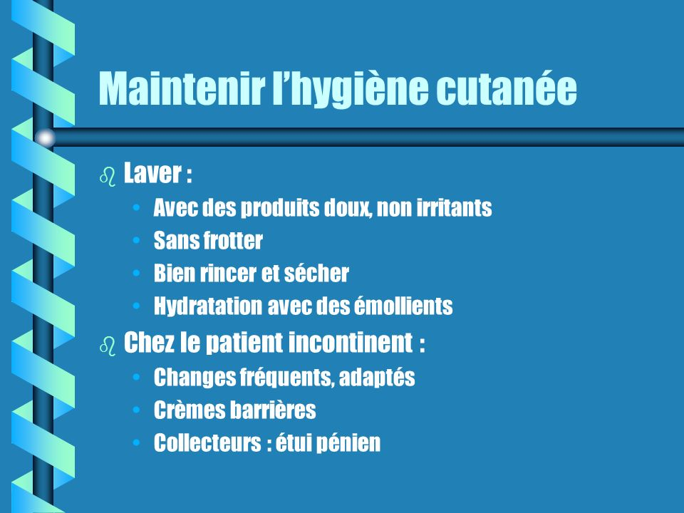 Maintenir l'hygiène cutanée
