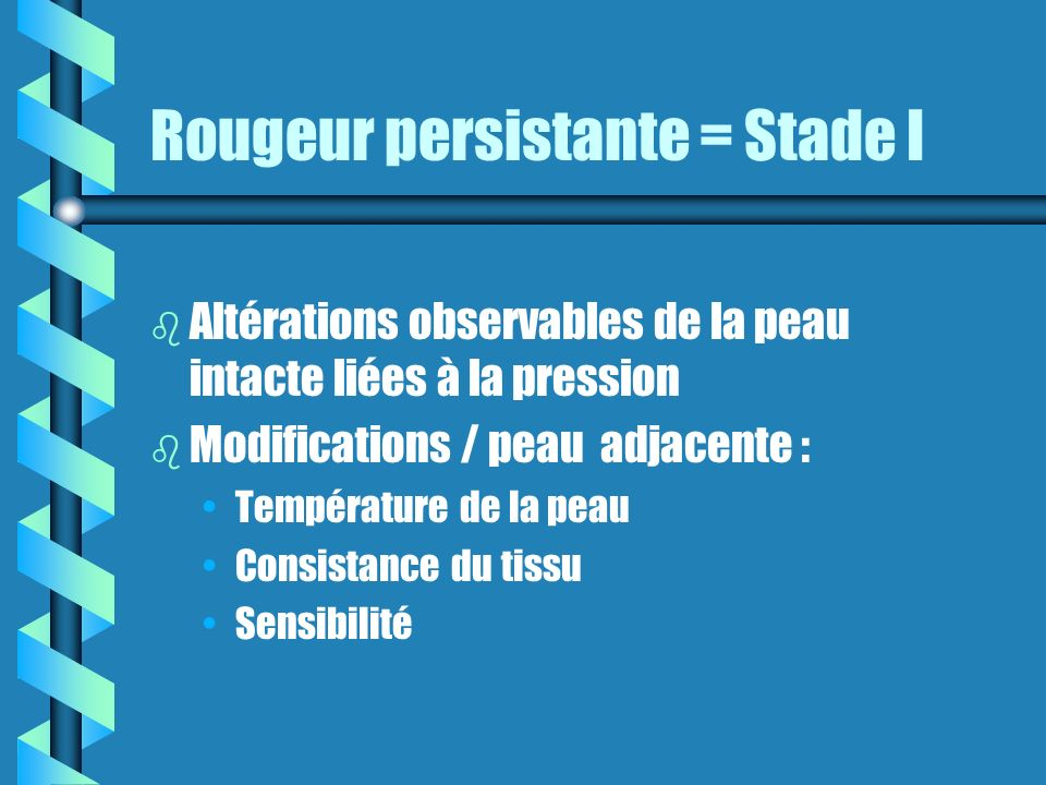 Rougeur persistante = Stade I