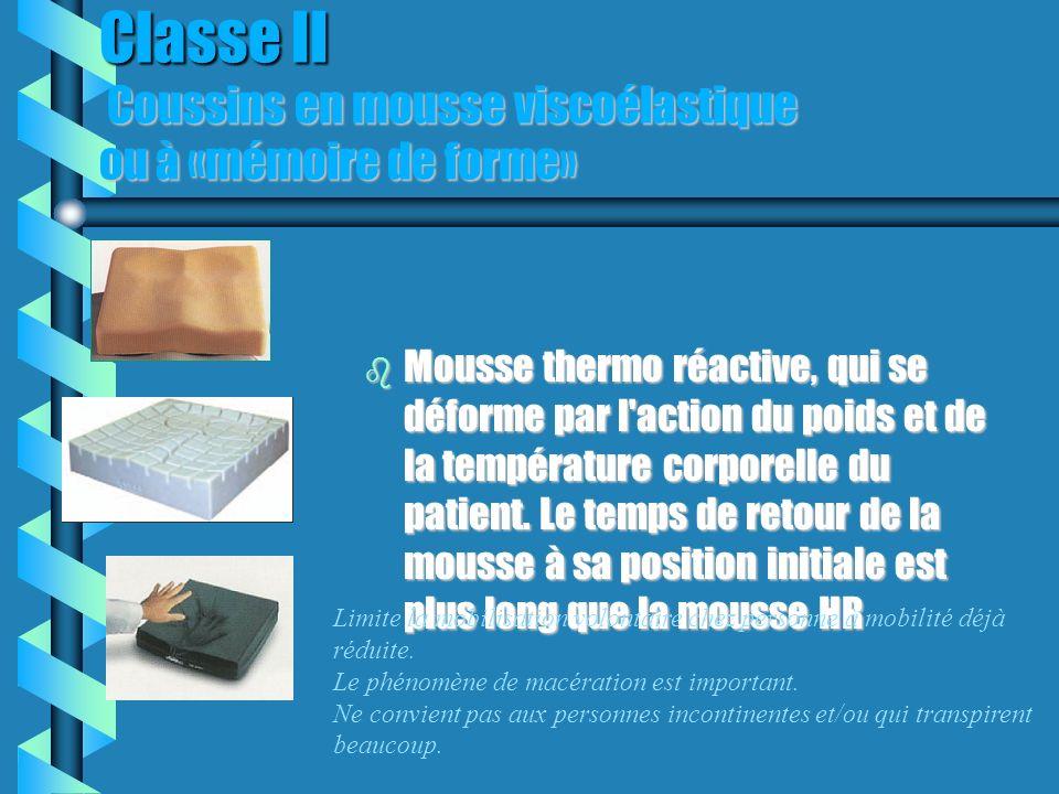 Classe II Coussins en mousse viscoélastique ou à «mémoire de forme»