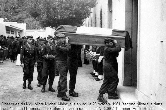 Obsèques du MdL pilote Michel Alhinc, tué en vol le 29 octobre 1961 (second pilote tué dans l'année) - Le Lt observateur Colson parvint à ramener le N 3400 à Tlemcen (Emile Reich)