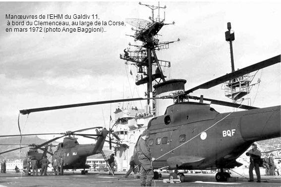 Manœuvres de l EHM du Galdiv 11, à bord du Clemenceau, au large de la Corse, en mars 1972 (photo Ange Baggioni)..