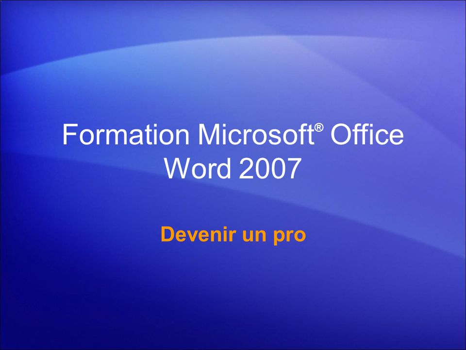 Formation Microsoft® Office Word 2007