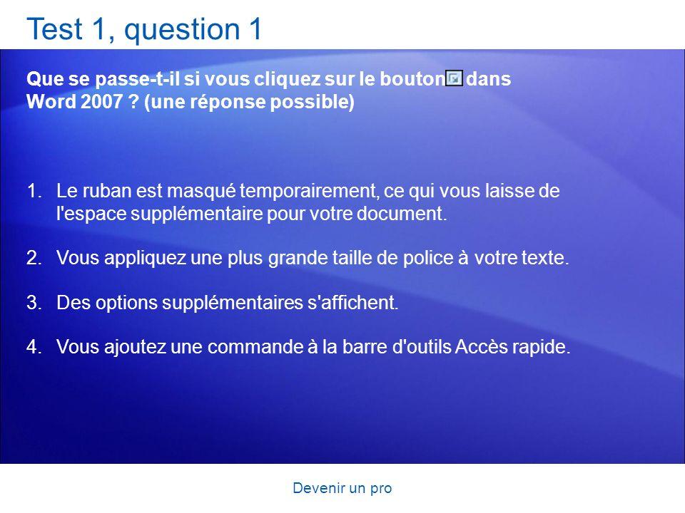 Test 1, question 1 Que se passe-t-il si vous cliquez sur le bouton dans Word 2007 (une réponse possible)