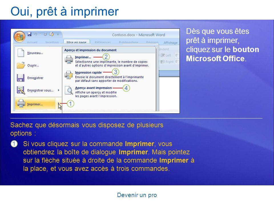 Oui, prêt à imprimer Dès que vous êtes prêt à imprimer, cliquez sur le bouton Microsoft Office.