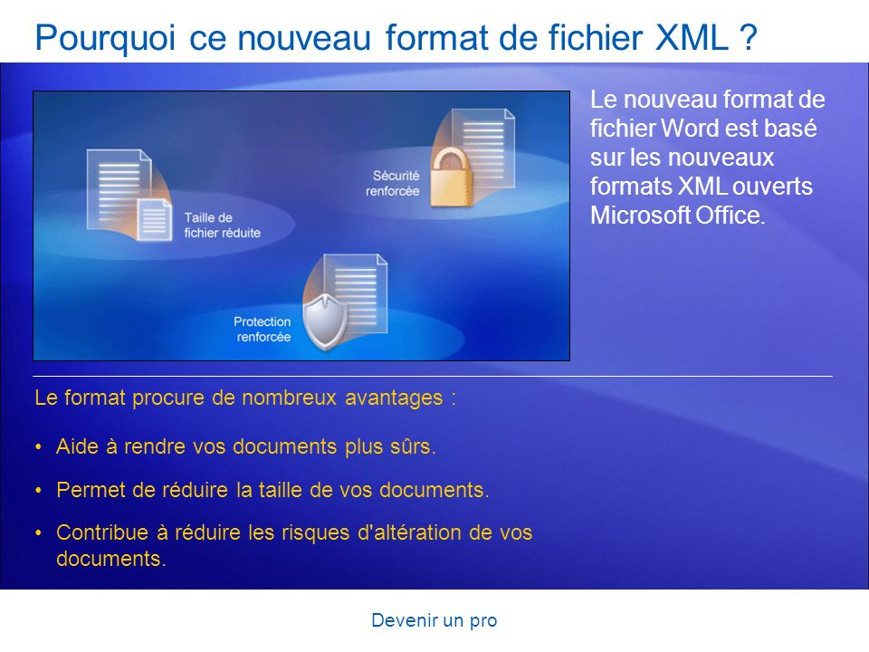Pourquoi ce nouveau format de fichier XML