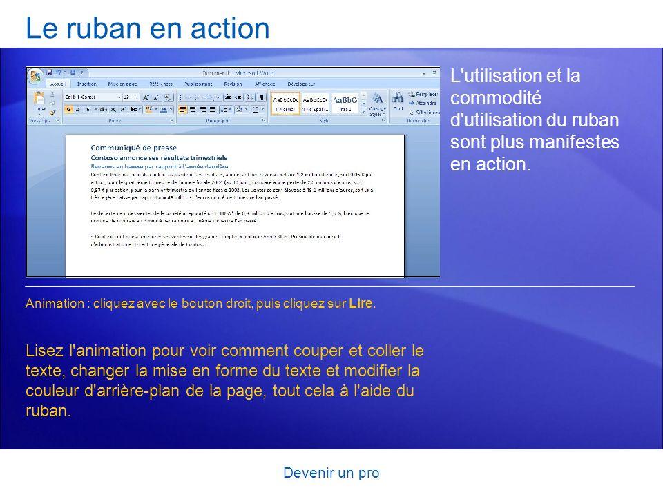 Le ruban en action L utilisation et la commodité d utilisation du ruban sont plus manifestes en action.