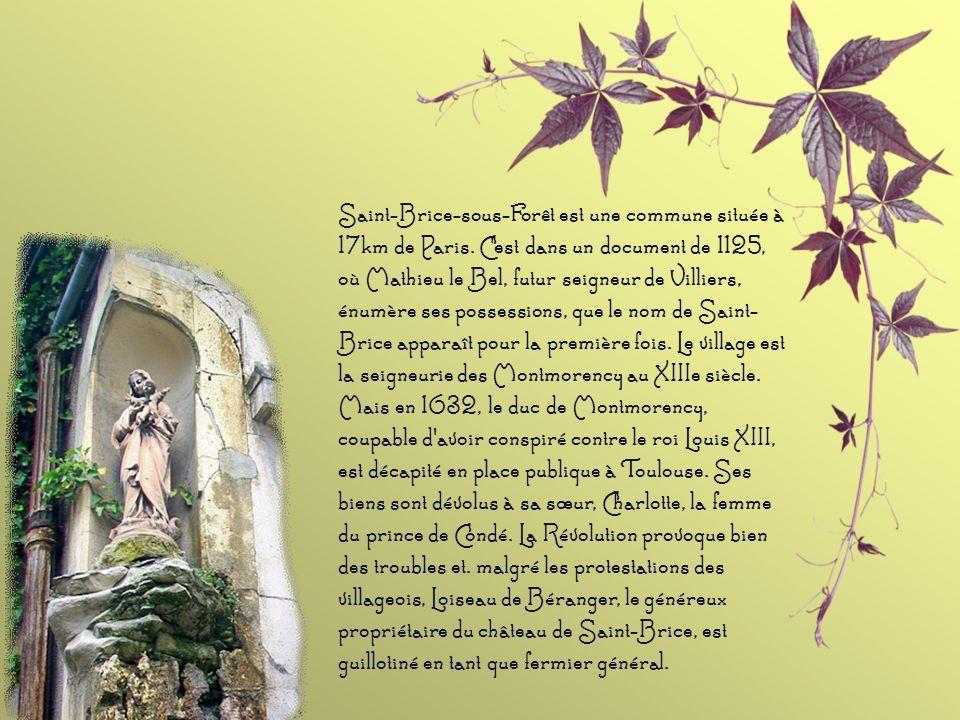 Saint-Brice-sous-Forêt est une commune située à 17km de Paris