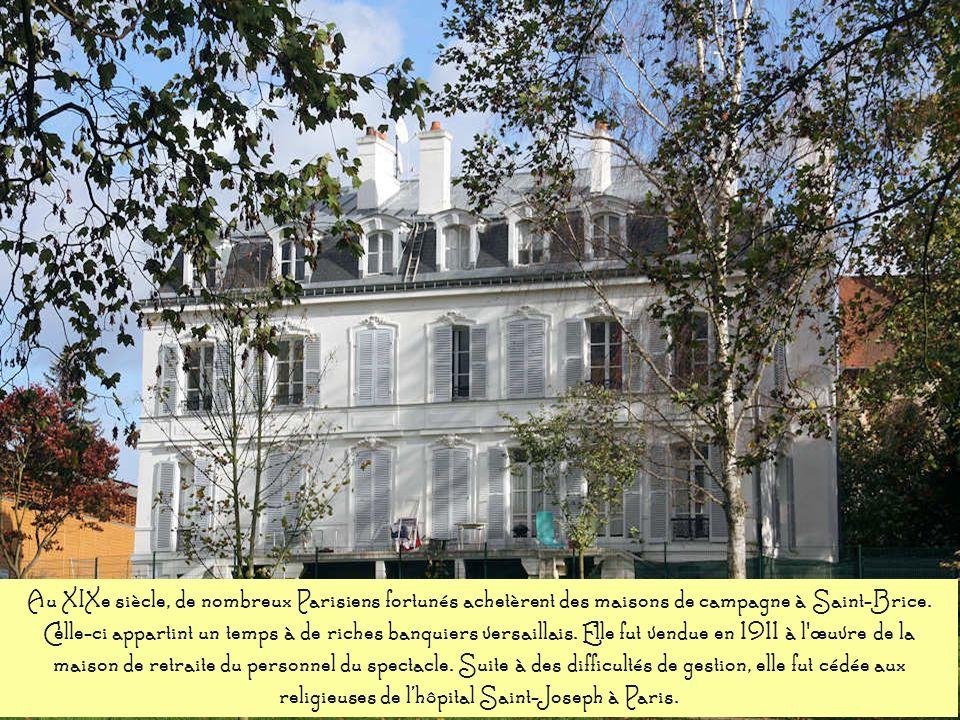 Au XIXe siècle, de nombreux Parisiens fortunés achetèrent des maisons de campagne à Saint-Brice.