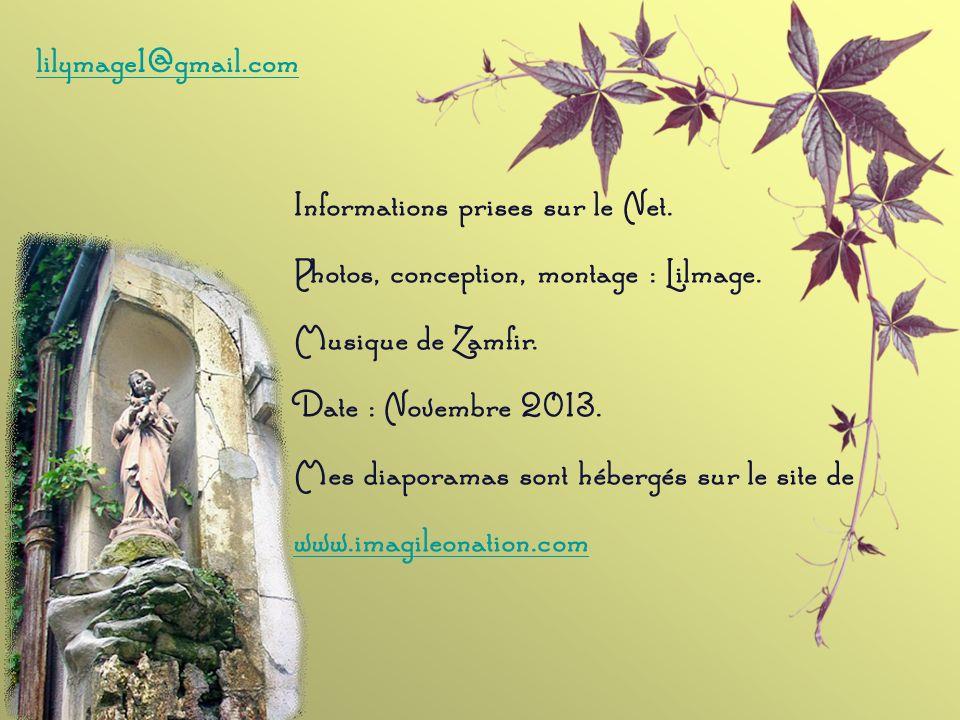 lilymage1@gmail.com Informations prises sur le Net. Photos, conception, montage : Lilmage. Musique de Zamfir.