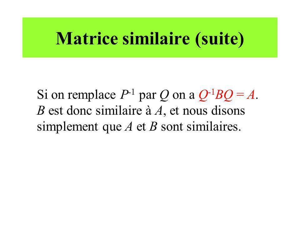 Matrice similaire (suite)