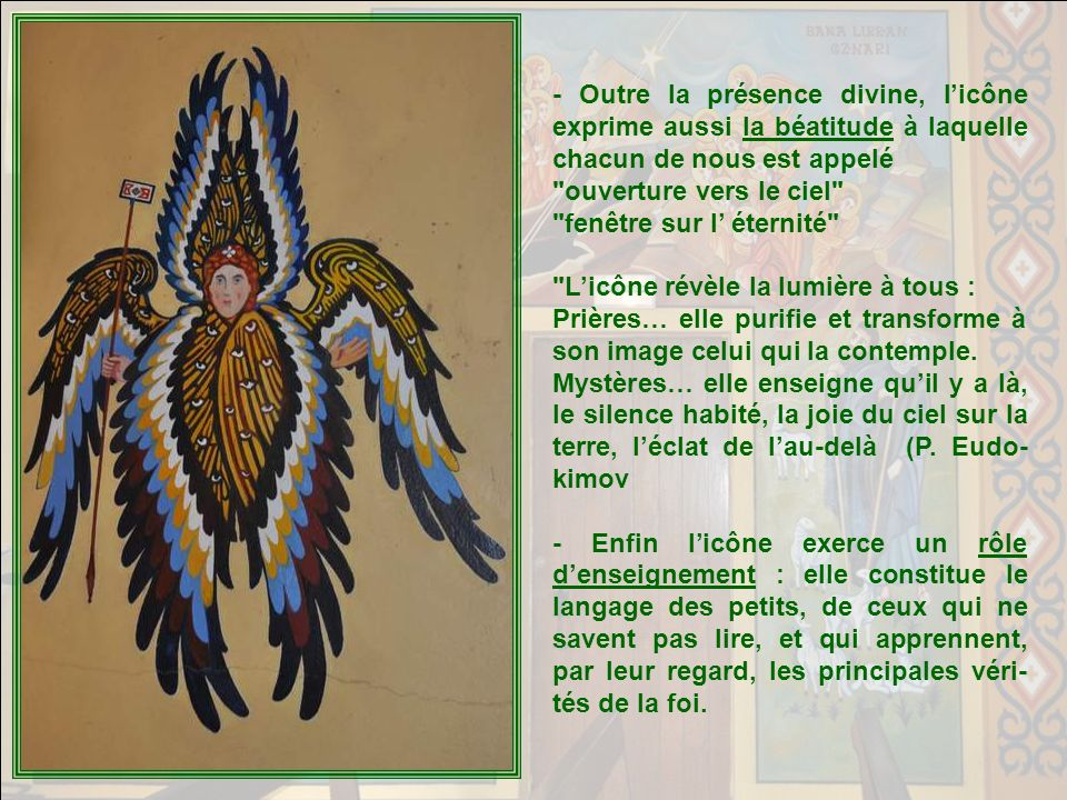- Outre la présence divine, l'icône exprime aussi la béatitude à laquelle chacun de nous est appelé