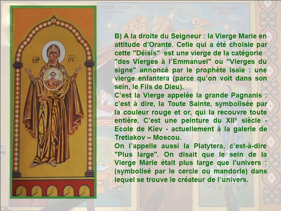 B) A la droite du Seigneur : la Vierge Marie en attitude d'Orante
