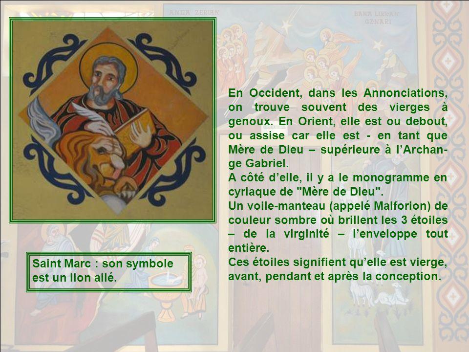 En Occident, dans les Annonciations, on trouve souvent des vierges à genoux. En Orient, elle est ou debout, ou assise car elle est - en tant que Mère de Dieu – supérieure à l'Archan-ge Gabriel.