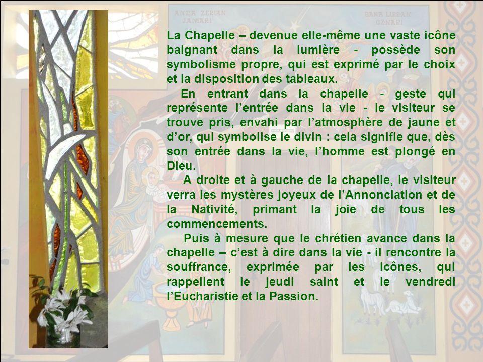 La Chapelle – devenue elle-même une vaste icône baignant dans la lumière - possède son symbolisme propre, qui est exprimé par le choix et la disposition des tableaux.