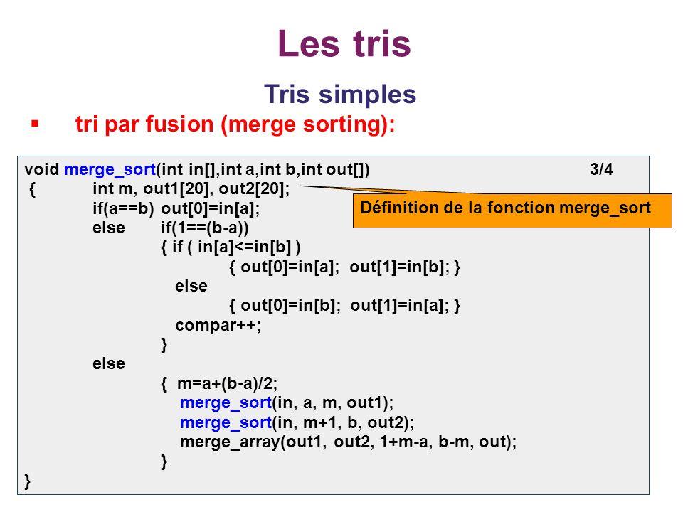 Les tris Tris simples tri par fusion (merge sorting):