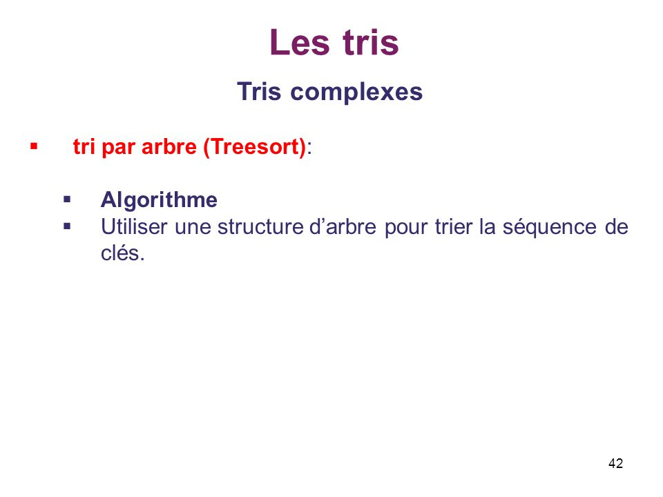 Les tris Tris complexes tri par arbre (Treesort): Algorithme
