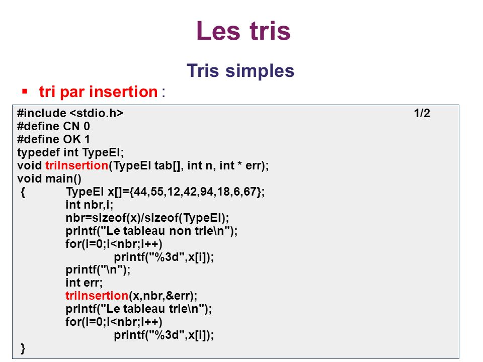 Les tris Tris simples tri par insertion : #include <stdio.h> 1/2