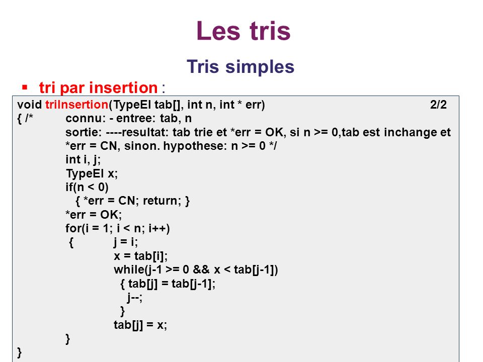 Les tris Tris simples tri par insertion :